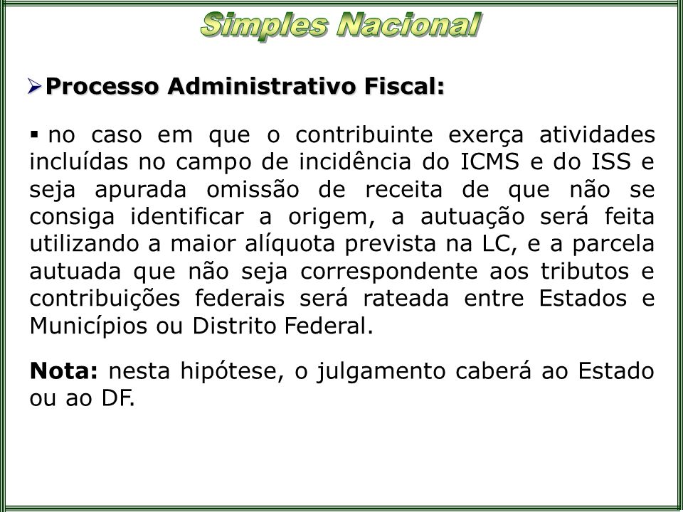 Processo Administrativo Fiscal: Processo Administrativo Fiscal: no caso em que o contribuinte exerça atividades incluídas no campo de incidência do IC