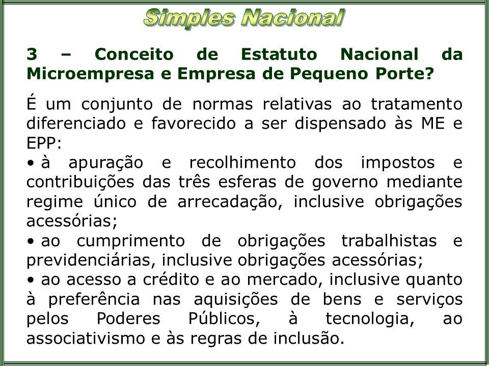 3 – Conceito de Estatuto Nacional da Microempresa e Empresa de Pequeno Porte? É um conjunto de normas relativas ao tratamento diferenciado e favorecid