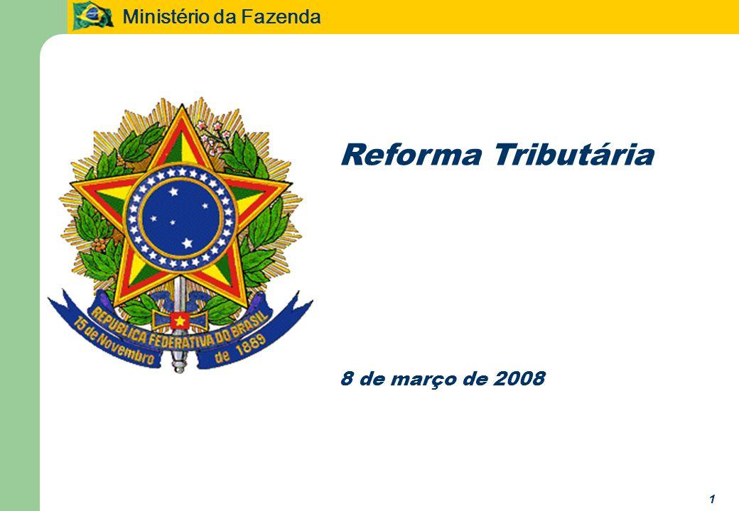 Ministério da Fazenda 1 Reforma Tributária 8 de março de 2008