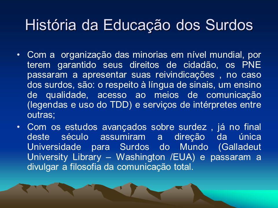 História da Educação dos Surdos Com a organização das minorias em nível mundial, por terem garantido seus direitos de cidadão, os PNE passaram a apres