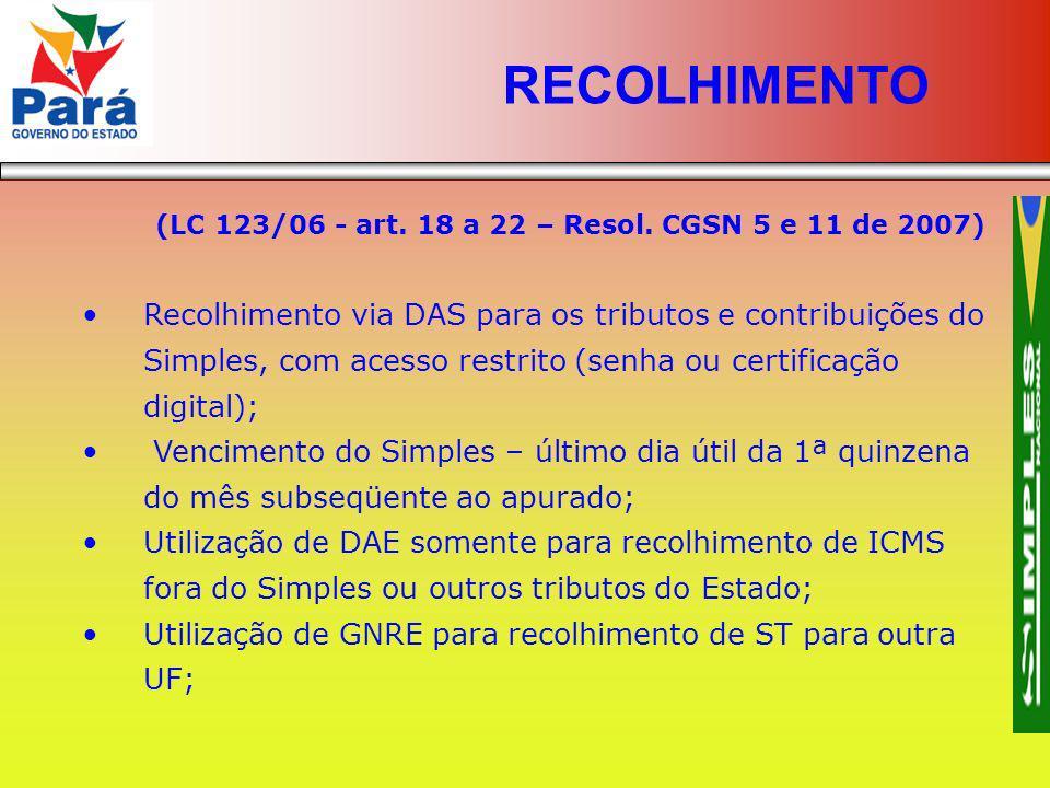 (LC 123/06 - art. 18 a 22 – Resol. CGSN 5 e 11 de 2007) Recolhimento via DAS para os tributos e contribuições do Simples, com acesso restrito (senha o