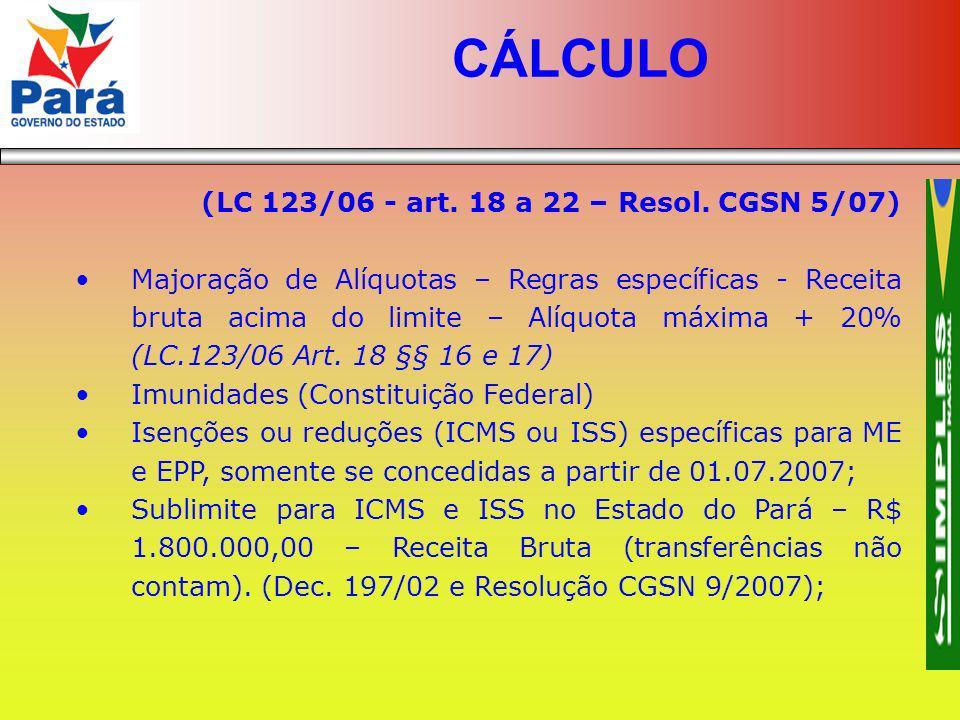 (LC 123/06 - art. 18 a 22 – Resol. CGSN 5/07) Majoração de Alíquotas – Regras específicas - Receita bruta acima do limite – Alíquota máxima + 20% (LC.