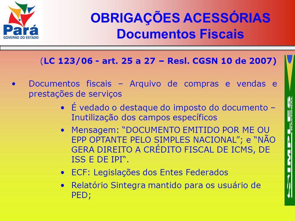 (LC 123/06 - art. 25 a 27 – Resl. CGSN 10 de 2007) Documentos fiscais – Arquivo de compras e vendas e prestações de serviços É vedado o destaque do im