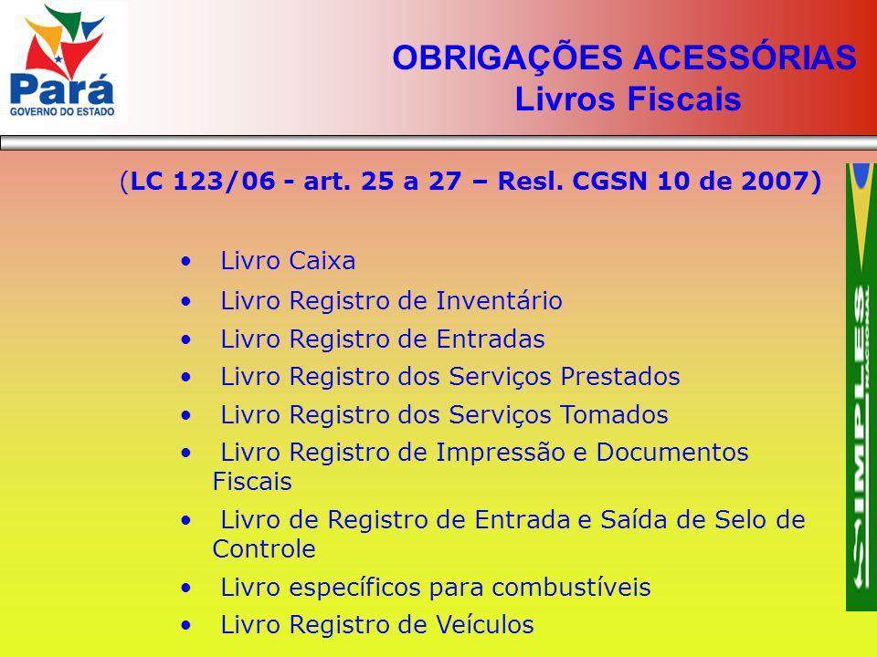 (LC 123/06 - art. 25 a 27 – Resl. CGSN 10 de 2007) Livro Caixa Livro Registro de Inventário Livro Registro de Entradas Livro Registro dos Serviços Pre
