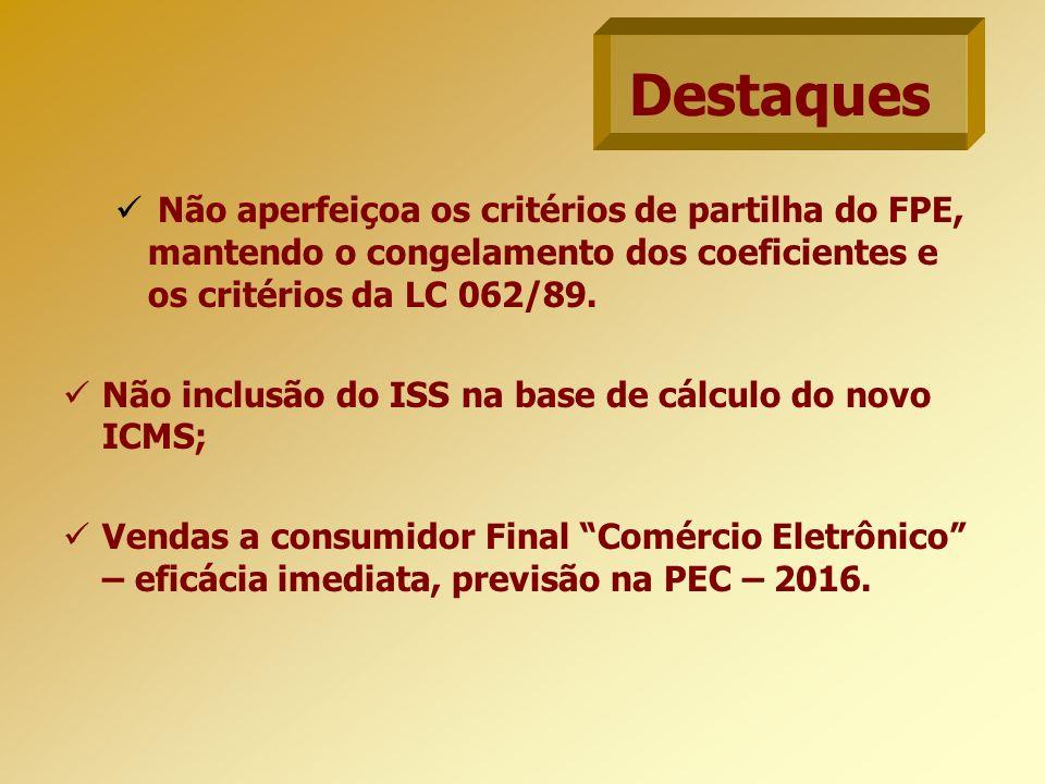 Não aperfeiçoa os critérios de partilha do FPE, mantendo o congelamento dos coeficientes e os critérios da LC 062/89.