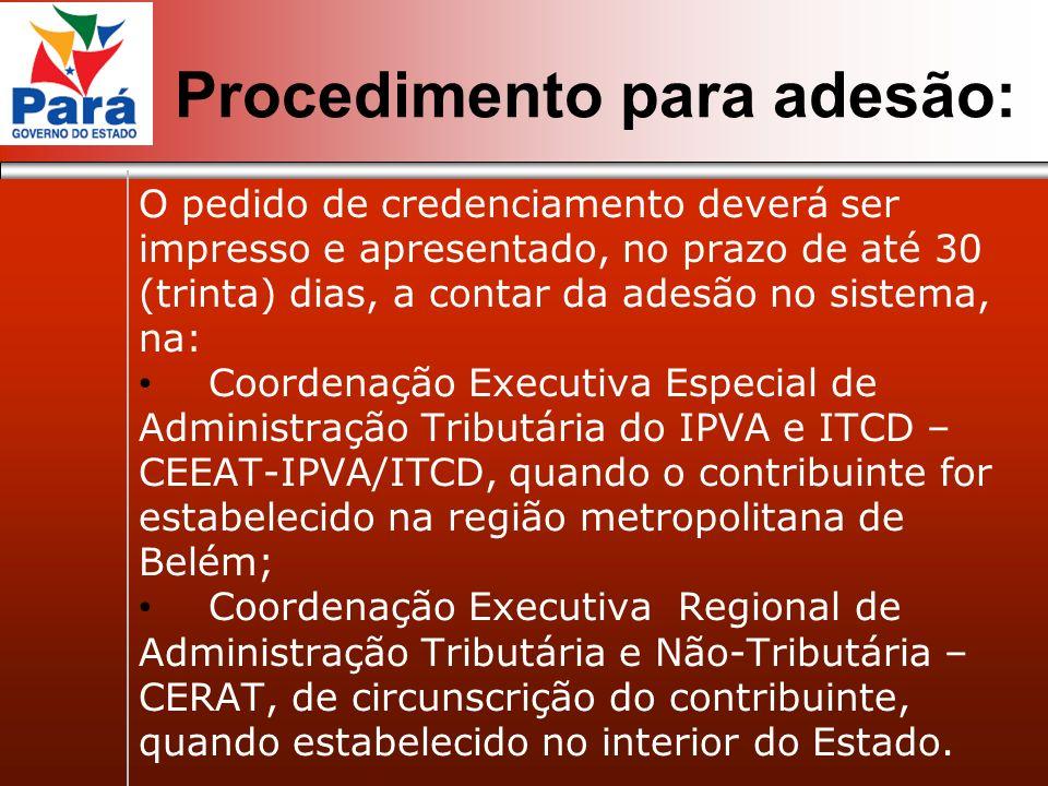 O pedido de credenciamento deverá ser impresso e apresentado, no prazo de até 30 (trinta) dias, a contar da adesão no sistema, na: Coordenação Executi