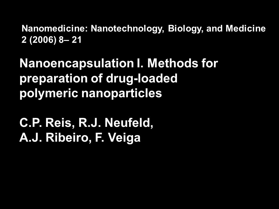 Nanomedicine: Nanotechnology, Biology, and Medicine 2 (2006) 8– 21 Nanoencapsulation I. Methods for preparation of drug-loaded polymeric nanoparticles