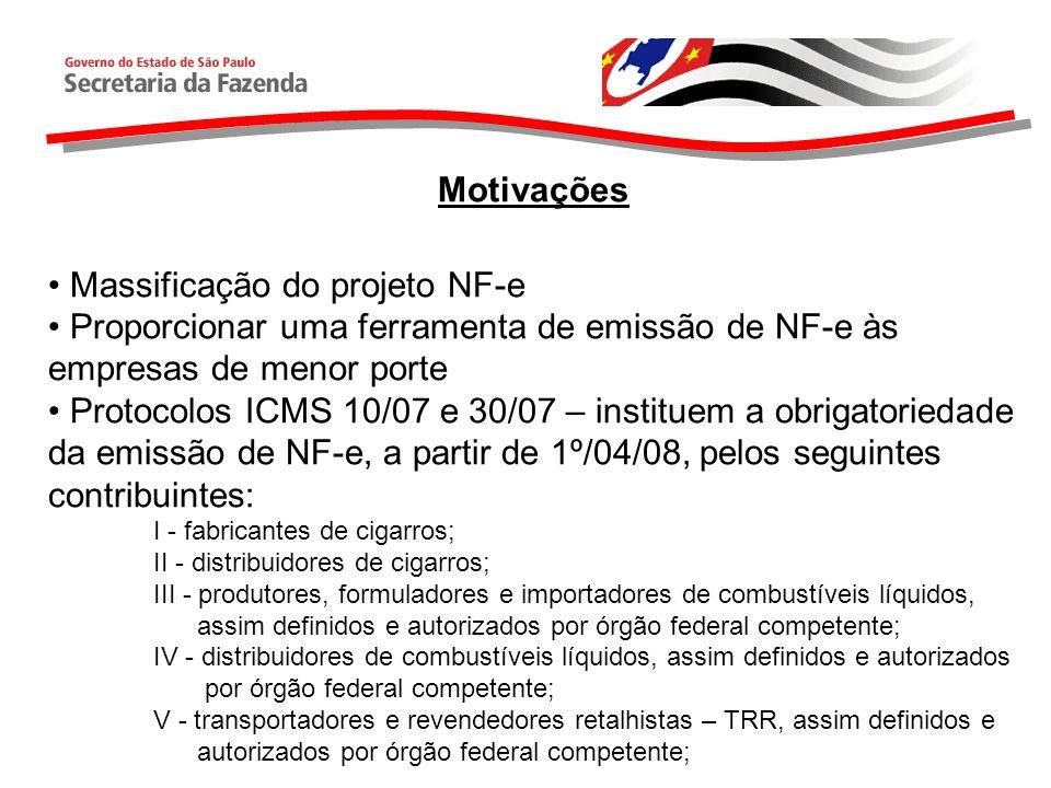 Motivações Massificação do projeto NF-e Proporcionar uma ferramenta de emissão de NF-e às empresas de menor porte Protocolos ICMS 10/07 e 30/07 – inst