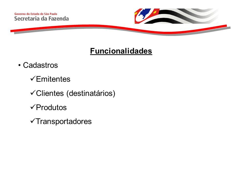 Funcionalidades Cadastros Emitentes Clientes (destinatários) Produtos Transportadores