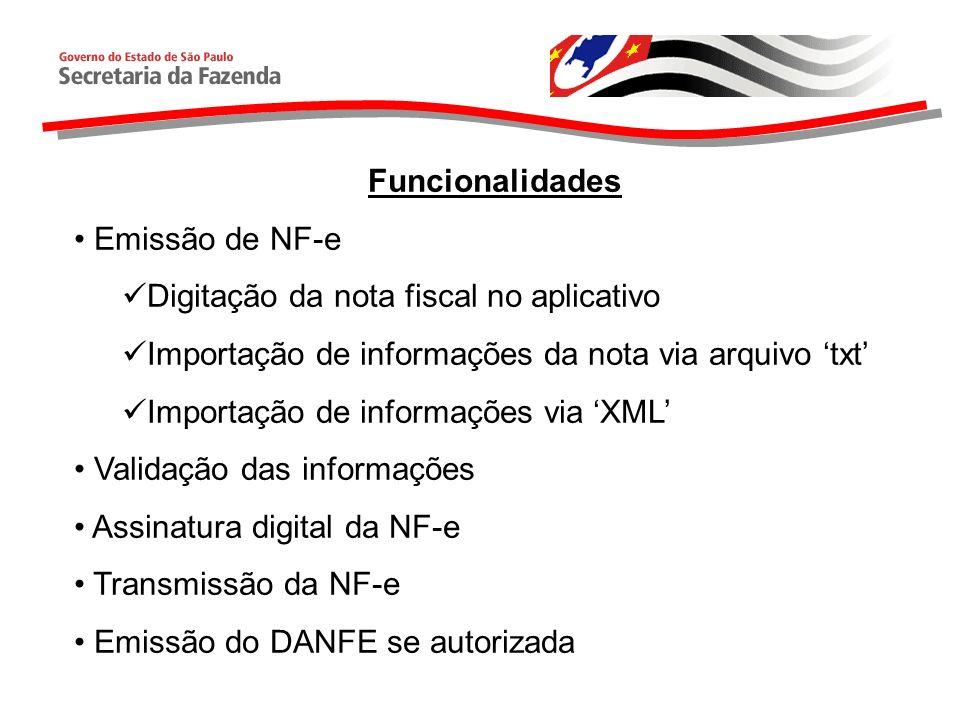 Funcionalidades Emissão de NF-e Digitação da nota fiscal no aplicativo Importação de informações da nota via arquivo txt Importação de informações via