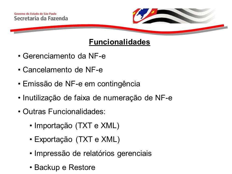 Funcionalidades Gerenciamento da NF-e Cancelamento de NF-e Emissão de NF-e em contingência Inutilização de faixa de numeração de NF-e Outras Funcional