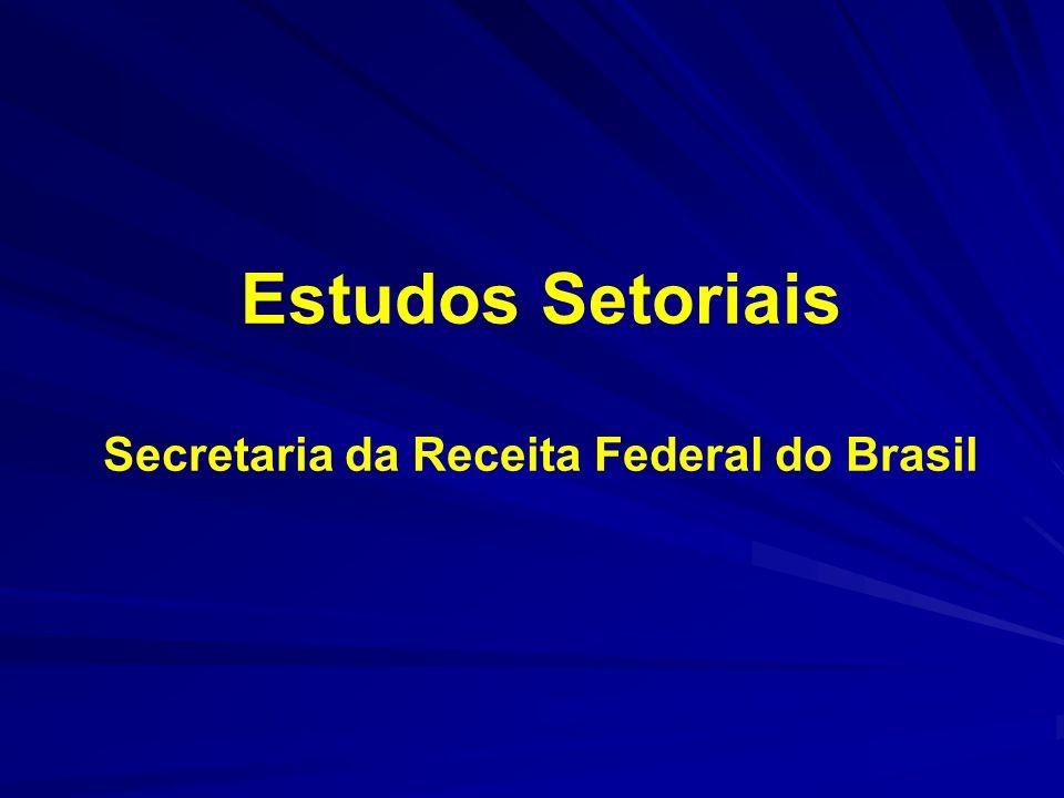 Coordenação de Estudos Setoriais Na nova estrutura da RFB será criada a Coordenação de Estudos Setoriais.