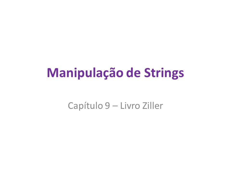 Manipulação de Strings Capítulo 9 – Livro Ziller