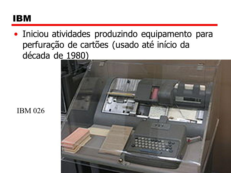 IBM Iniciou atividades produzindo equipamento para perfuração de cartões (usado até início da década de 1980) IBM 026