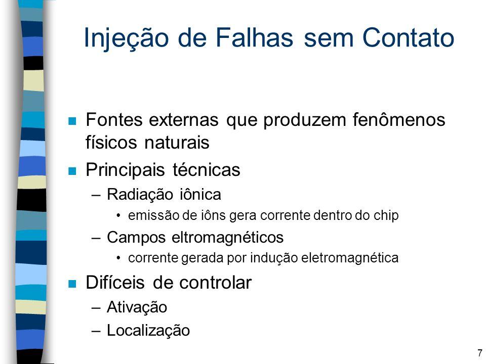 Ferramentas n Messaline –Injeção de falha com contato (pin-level injection) Active probes Socket insertion (e.g.