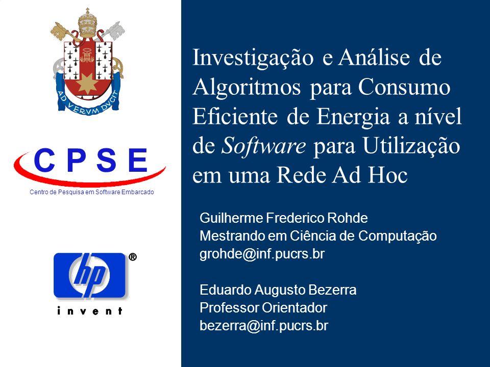C P S E Centro de Pesquisa em Software Embarcado Investigação e Análise de Algoritmos para Consumo Eficiente de Energia a nível de Software para Utili