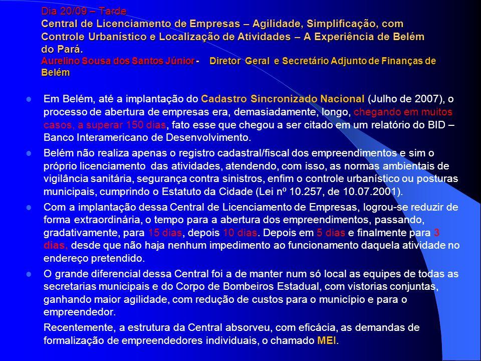 Dia 20/09 – Tarde Central de Licenciamento de Empresas – Agilidade, Simplificação, com Controle Urbanístico e Localização de Atividades – A Experiênci