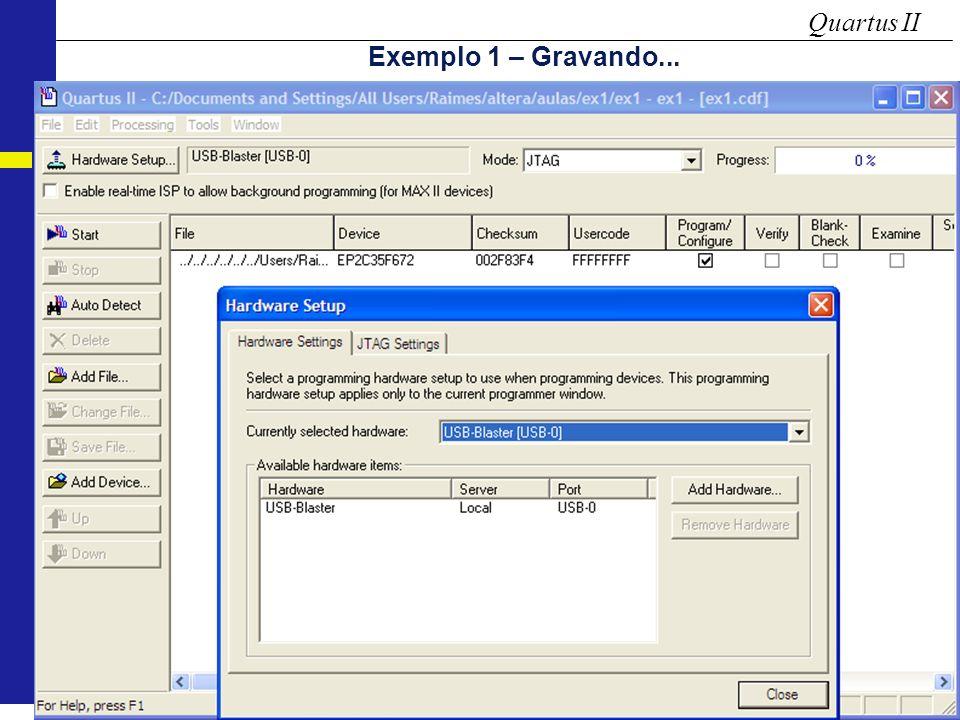 Quartus II Exemplo 1 – Gravando...