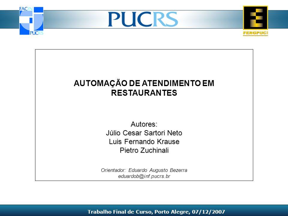 Visão Geral do Sistema 1 utilizando Terminais POS Sistema 1 - Terminais POS Trabalho Final de Curso, Porto Alegre, 07/12/2007
