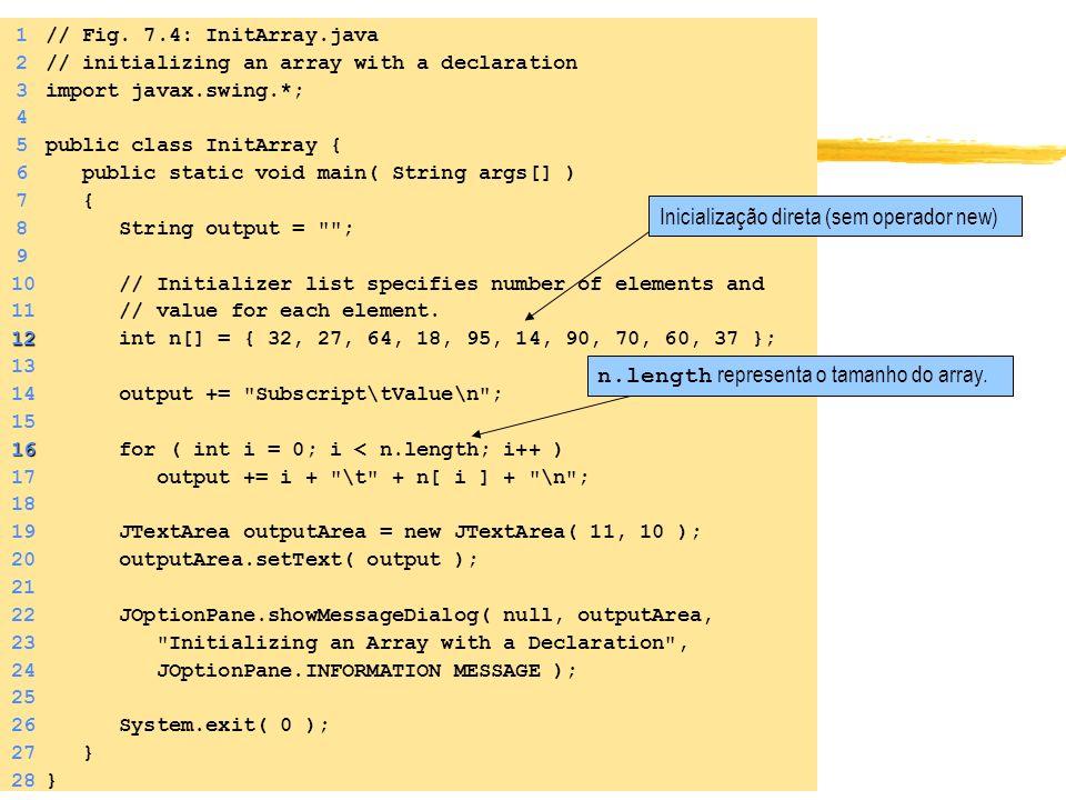 Introdução à Programação OO Usando Java - Desenvolvido pela Profa. Luciana Porcher Nedel e alterado pela Profa. Isabel Harb Manssour 1// Fig. 7.4: Ini