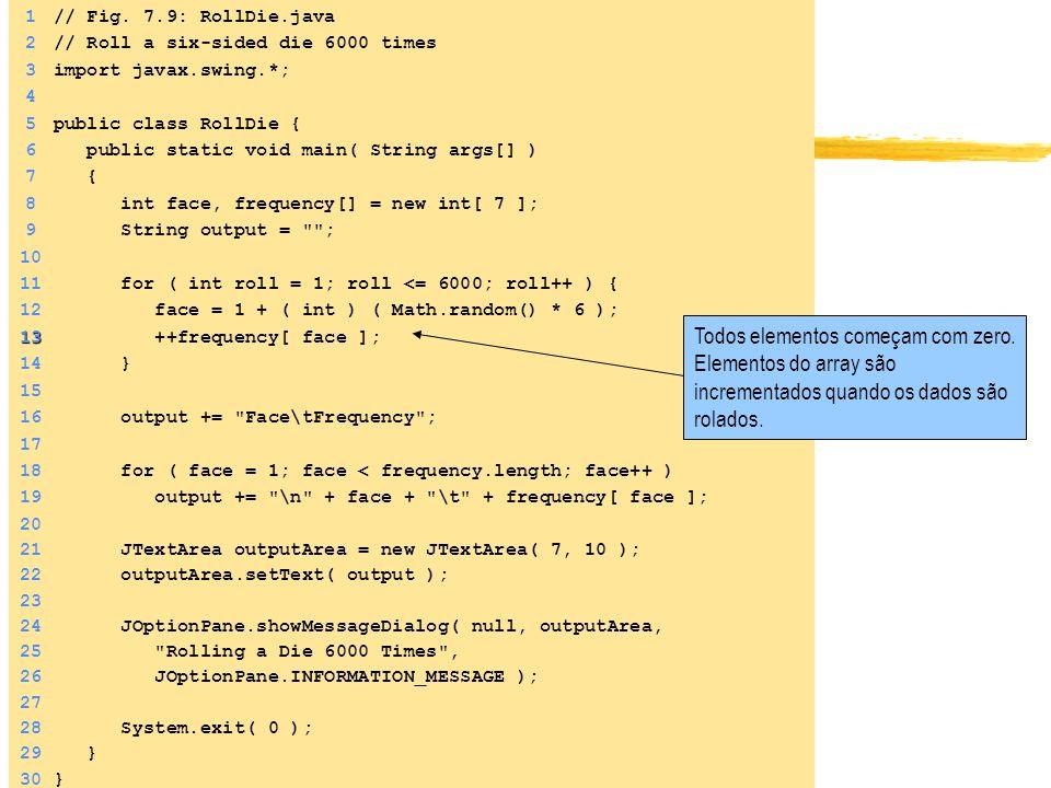 Introdução à Programação OO Usando Java - Desenvolvido pela Profa. Luciana Porcher Nedel e alterado pela Profa. Isabel Harb Manssour 1// Fig. 7.9: Rol