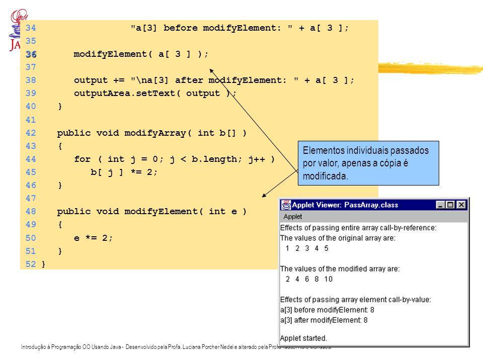 Introdução à Programação OO Usando Java - Desenvolvido pela Profa. Luciana Porcher Nedel e alterado pela Profa. Isabel Harb Manssour 34