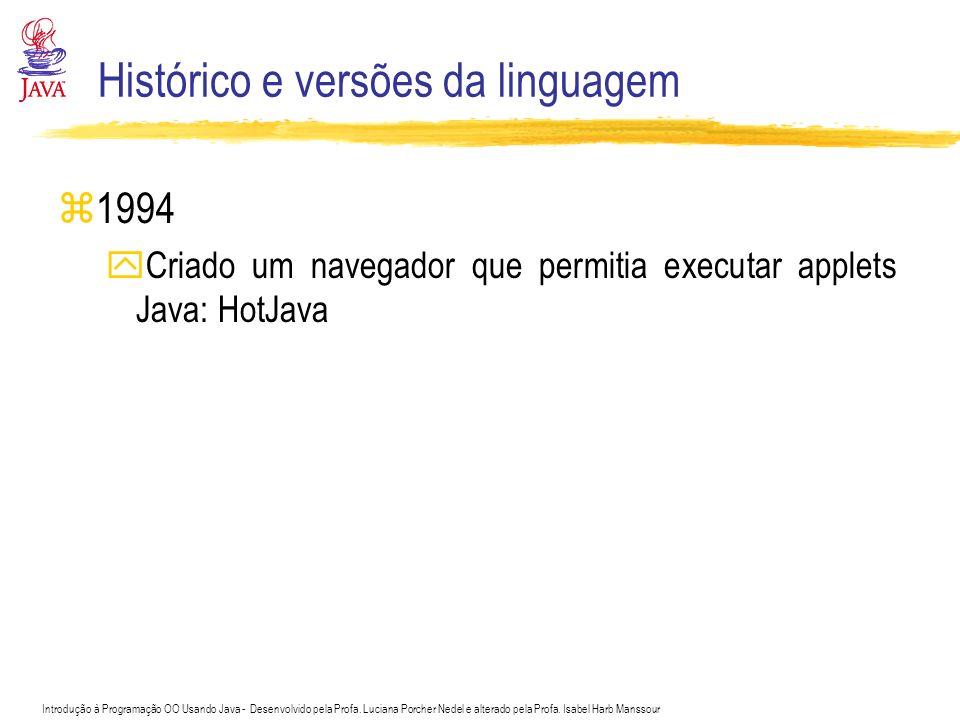 Introdução à Programação OO Usando Java - Desenvolvido pela Profa. Luciana Porcher Nedel e alterado pela Profa. Isabel Harb Manssour Histórico e versõ