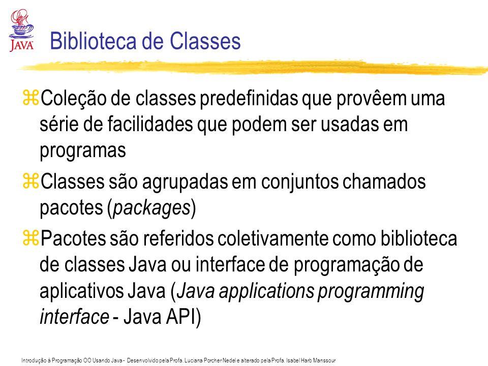 Introdução à Programação OO Usando Java - Desenvolvido pela Profa. Luciana Porcher Nedel e alterado pela Profa. Isabel Harb Manssour Biblioteca de Cla