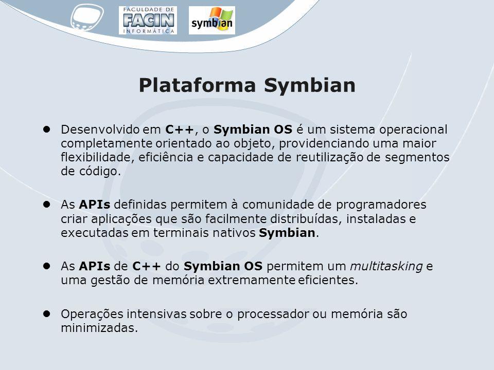 Plataforma Symbian Desenvolvido em C++, o Symbian OS é um sistema operacional completamente orientado ao objeto, providenciando uma maior flexibilidad