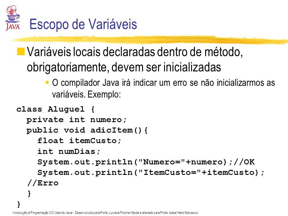Introdução à Programação OO Usando Java - Desenvolvido pela Profa. Luciana Porcher Nedel e alterado pela Profa. Isabel Harb Manssour Escopo de Variáve