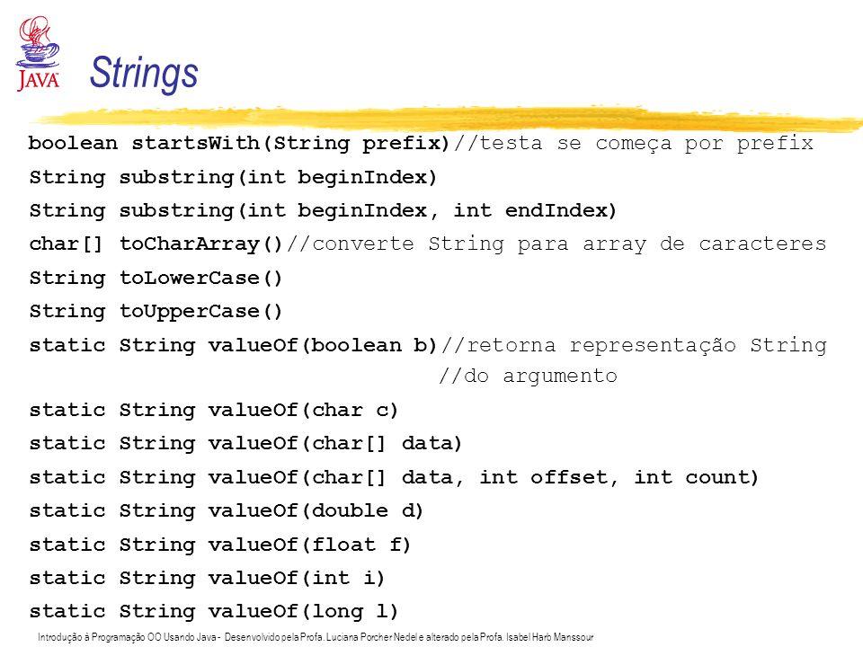 Introdução à Programação OO Usando Java - Desenvolvido pela Profa. Luciana Porcher Nedel e alterado pela Profa. Isabel Harb Manssour boolean startsWit