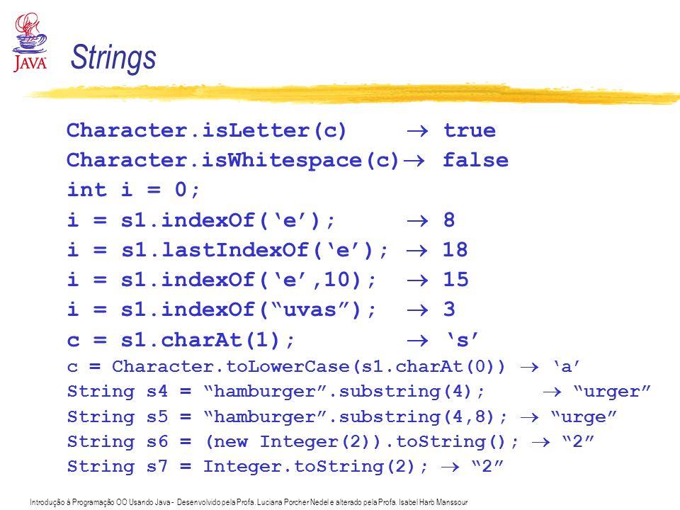 Introdução à Programação OO Usando Java - Desenvolvido pela Profa. Luciana Porcher Nedel e alterado pela Profa. Isabel Harb Manssour Character.isLette