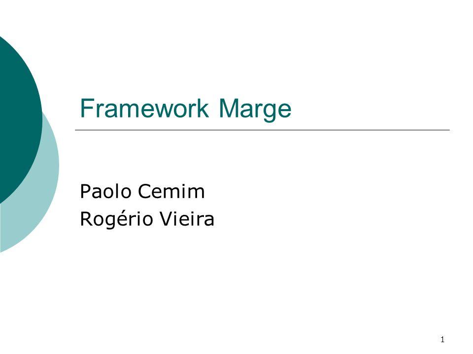 1 Framework Marge Paolo Cemim Rogério Vieira