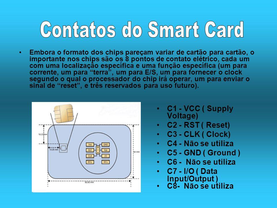 Embora o formato dos chips pareçam variar de cartão para cartão, o importante nos chips são os 8 pontos de contato elétrico, cada um com uma localizaç