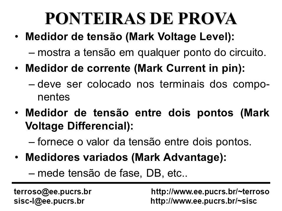 PONTEIRAS DE PROVA Medidor de tensão (Mark Voltage Level): –mostra a tensão em qualquer ponto do circuito.