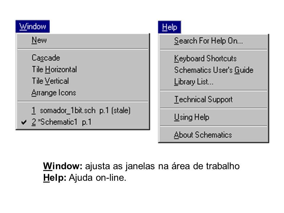 Window: ajusta as janelas na área de trabalho Help: Ajuda on-line.