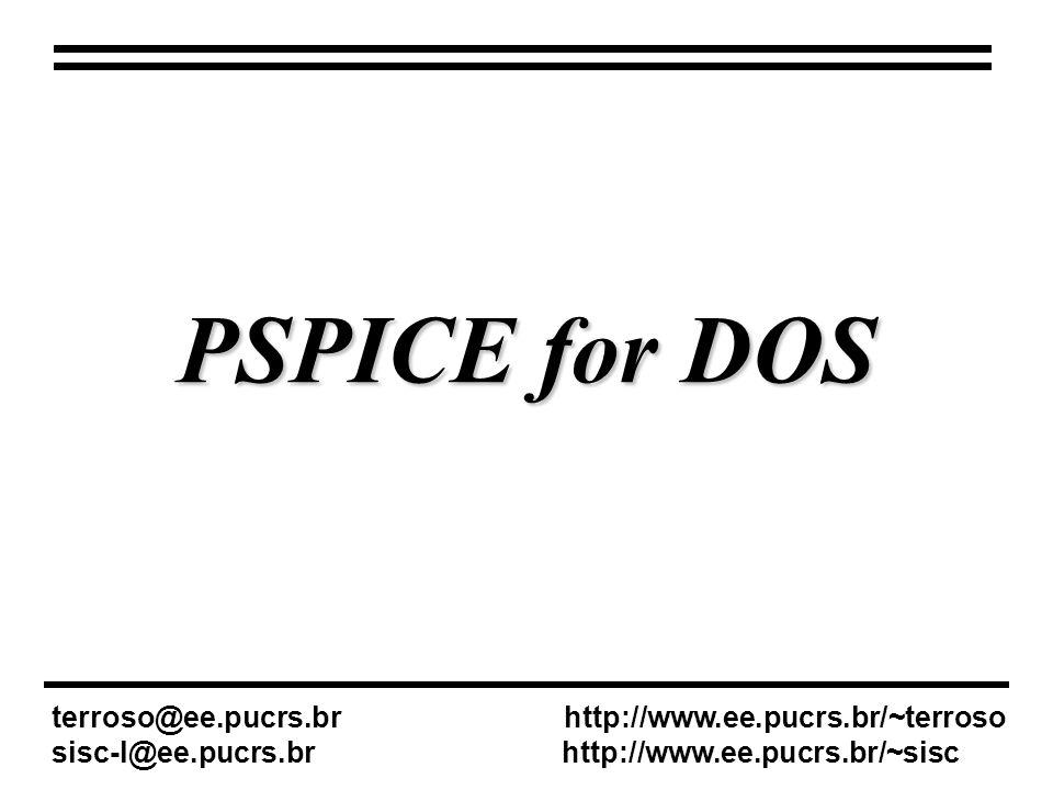 Versão base de todas as outras; Componentes são descritos textualmente (NÃO PODE DESENHAR O CIRCUITO); Descrição nodal; Arquivos com extensão *.cir Resistor:R3 2 4 4k Capacitor:C3 2 4 4pF Fonte DC: Vcc 0 1 DC 12 terroso@ee.pucrs.br http://www.ee.pucrs.br/~terroso sisc-l@ee.pucrs.br http://www.ee.pucrs.br/~sisc