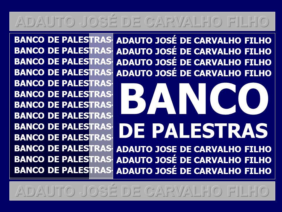 2 BANCO DE PALESTRAS-ADAUTO JOSÉ DE CARVALHO FILHO ADAUTO JOSÉ DE CARVALHO FILHO BANCO DE PALESTRAS