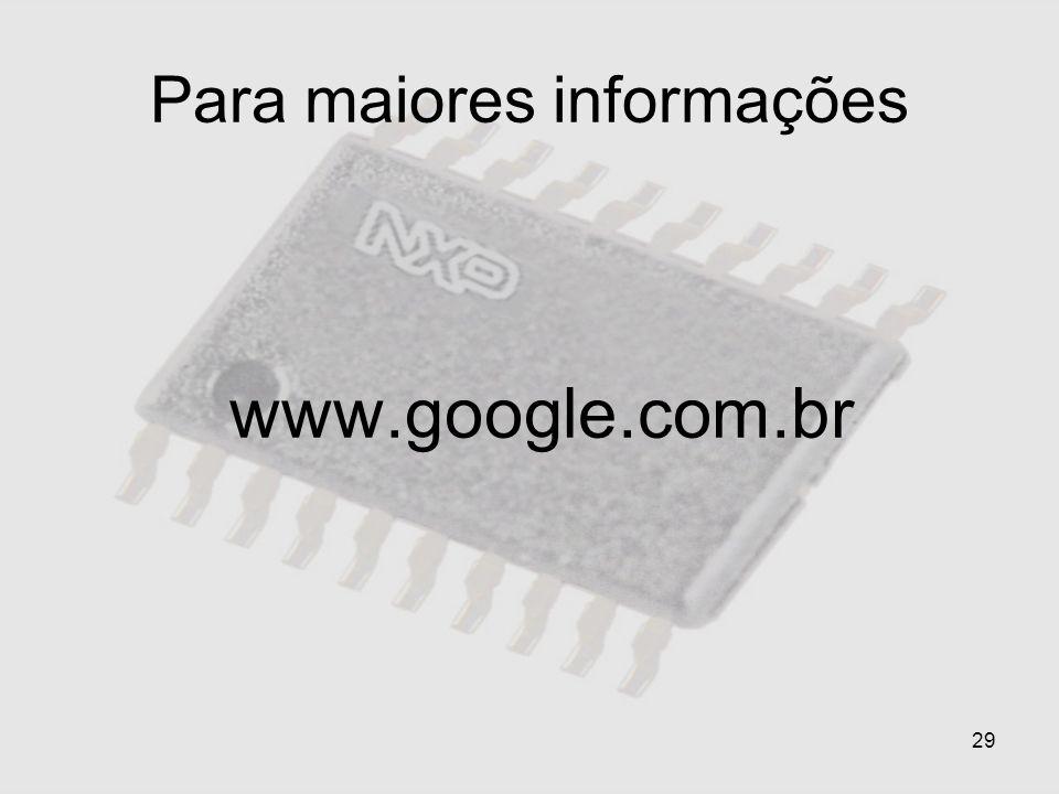 29 Para maiores informações www.google.com.br