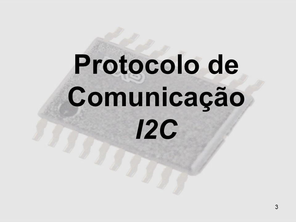 24 Comunicação Dados Importantes O endereçamento default é feito com 7 bits, mas existe o modo estendido que possibilita o uso de 10 bits de endereçamento (1024 dispositivos).