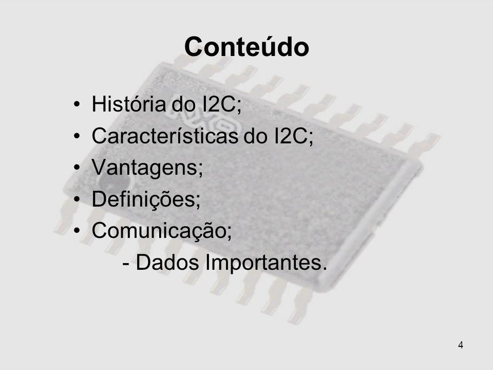 5 História do I2C Um protocolo de comunicação em 2 sinais que foi originalmente desenvolvido pela Philips em meados de 1996.