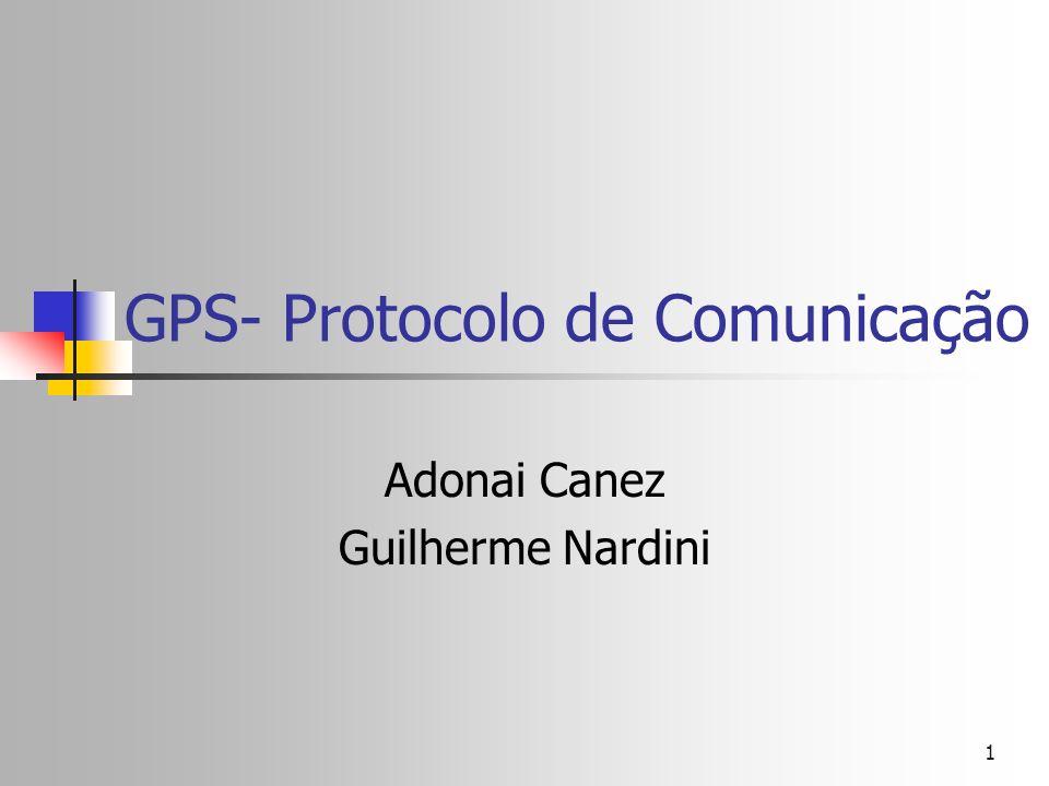 1 GPS- Protocolo de Comunicação Adonai Canez Guilherme Nardini