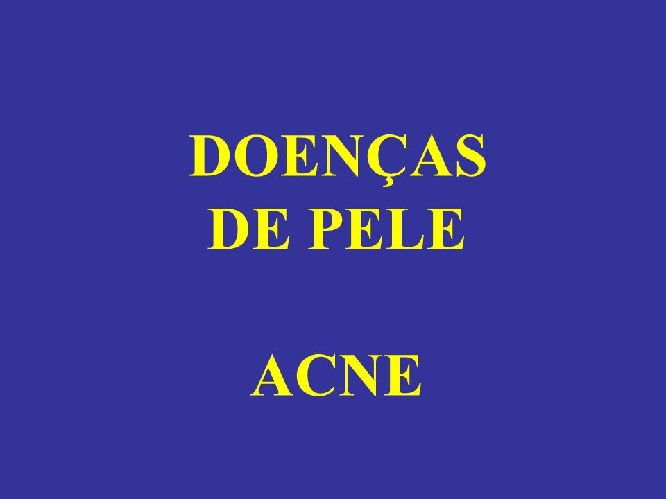 DOENÇAS DE PELE ACNE