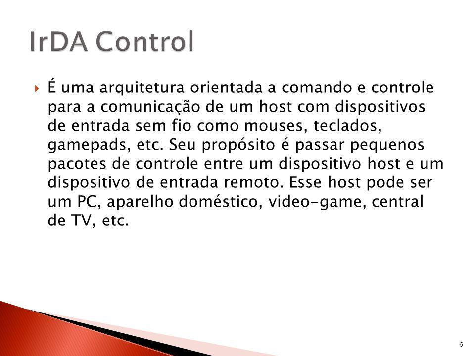 O padrão IrDA Control deve implementar 3 camadas obrigatórias: IrPHY – Infrared Physical Layer IrMAC – Infrared Media Access Control IrLMP – Infrared Logical Link Control 7
