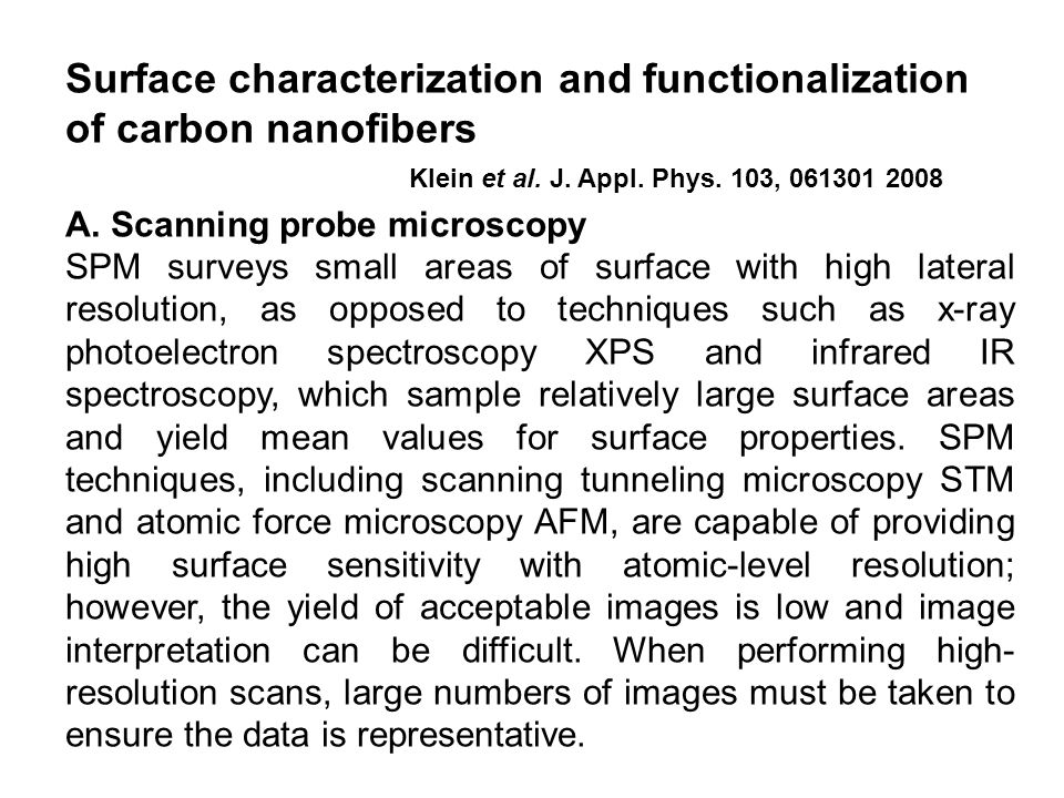 Klein et al. J. Appl. Phys. 103, 061301 2008 Surface characterization and functionalization of carbon nanofibers A. Scanning probe microscopy SPM surv