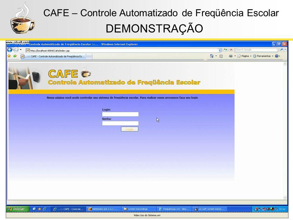 50 CAFE – Controle Automatizado de Freqüência Escolar DEMONSTRAÇÃO