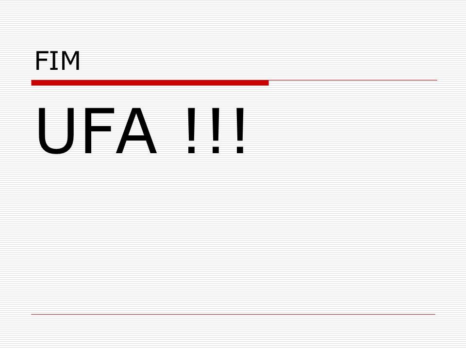 FIM UFA !!!