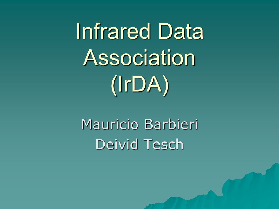 Infrared Data Association (IrDA) Mauricio Barbieri Deivid Tesch