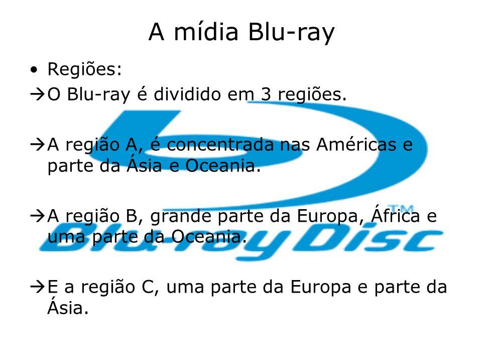A mídia Blu-ray Regiões: O Blu-ray é dividido em 3 regiões. A região A, é concentrada nas Américas e parte da Ásia e Oceania. A região B, grande parte