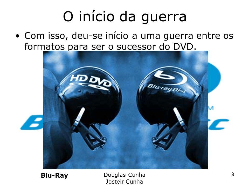 O início da guerra Com isso, deu-se início a uma guerra entre os formatos para ser o sucessor do DVD. Blu-Ray Douglas Cunha Josteir Cunha 8